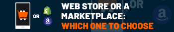 Choosing Between a Web Store and a Marketplace- Weighing the Factors